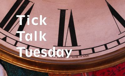 Tick-Talk Tuesday
